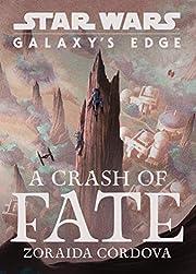 Star Wars: Galaxy's Edge: A Crash of Fate