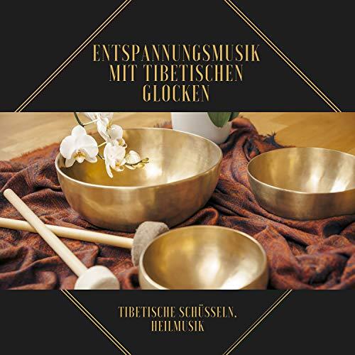 Entspannungsmusik mit tibetischen Glocken – Tibetische Schüsseln, Heilmusik