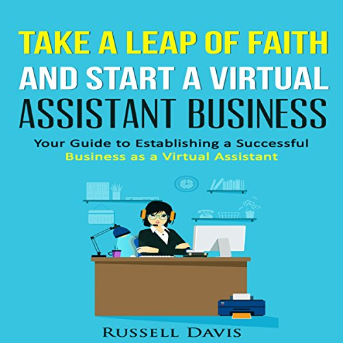 Take a Leap of Faith and Start a Virtual Assistant Business audiobook cover art