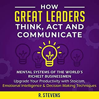 How Great Leaders Think, Act and Communicate: Mental Systems of the World's Richest Businessmen cover art