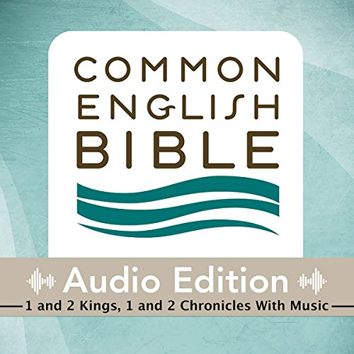 CEB Common English Bible Audio Edition with Music - 1 and 2 Kings, 1 and 2 Chronicles audiobook cover art