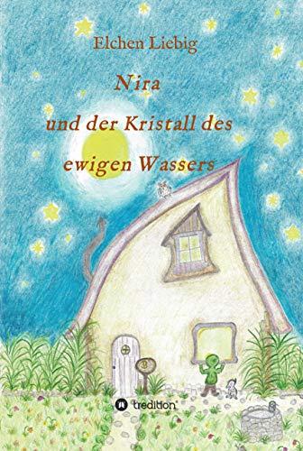 Nira und der Kristall des ewigen Wassers (German Edition)