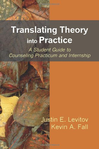 Translating Theory into Practice: A Student Guide to Counseling Practicum and Internship