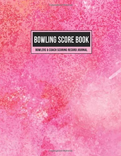 Bowling Score Book Bowlers & Coach Scoring Record Journal: Individual Game Score Keeper Notebook with Formatted Sheets for Strikes, Spares, Pin Count & Notes (Pink Watercolor, Band 1)