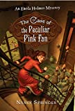 The Case of the Peculiar Pink Fan (An Enola Holmes Mystery)