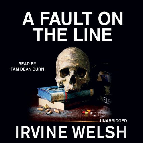 A Fault on the Line     A Short Story from Reheated Cabbage              By:                                                                                                                                 Irvine Welsh                               Narrated by:                                                                                                                                 Tam Dean Burn                      Length: 15 mins     5 ratings     Overall 4.4