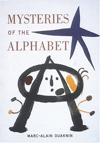 Mysteries of the Alphabet: The Origins of Writing