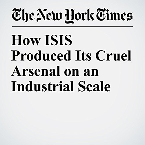 How ISIS Produced Its Cruel Arsenal on an Industrial Scale audiobook cover art