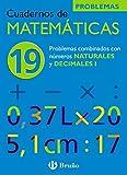 19 Problemas combinados con números naturales y decimales I (Castellano - Material Complementario - Cuadernos De Matemáticas) - 9788421656860