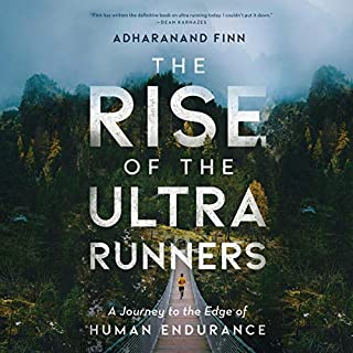 The Rise of the Ultra Runners                   De :                                                                                                                                 Adharanand Finn                               Lu par :                                                                                                                                 Ralph Lister                      Durée : 11 h et 9 min     Pas de notations     Global 0,0