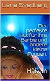Der perfekte Hut für ihre Barbie und andere kleine Puppen.: Häkeln (German Edition)