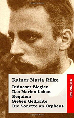 Duineser Elegien / Das Marien-Leben / Requiem / Sieben Gedichte / Die Sonette an