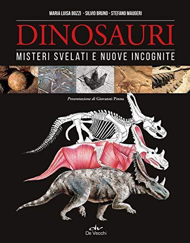 Dinosauri. Misteri svelati e nuove incognite