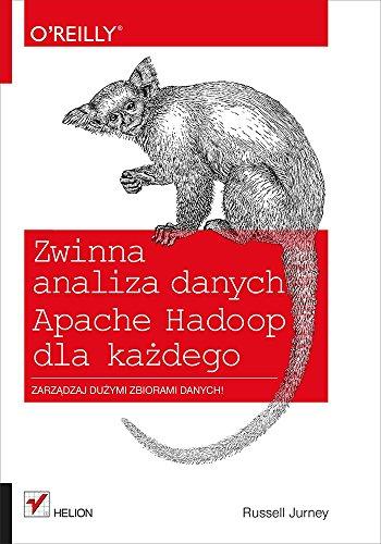 Zwinna analiza danych Apache Hadoop dla każdego: Zarządzaj dużymi zbiorami danych!