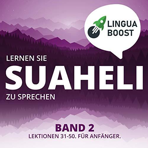 Lernen Sie Suaheli zu sprechen Band 2