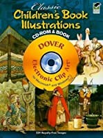 Classic Children's Book Illustrations CD-ROM and Book (Dover Electronic Clip Art)