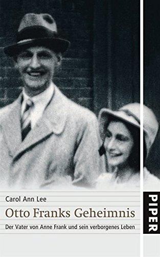 Otto Franks Geheimnis: Der Vater von Anne Frank und sein verborgenes Leben