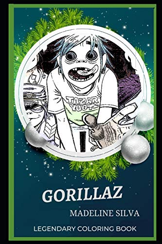 Gorillaz Legendary Coloring Book: Relax and Unwind Your Emotions with our Inspirational and Affirmative Designs (Gorillaz Legendary Coloring Books, Band 0)