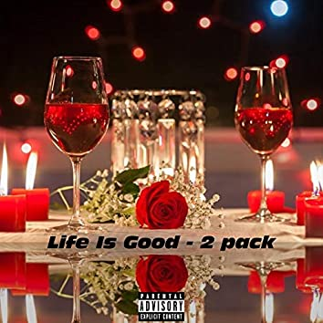 Life Is Good - 2 pack