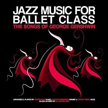 Jazz Music for Ballet Class (feat. Anders Mogensen, Kasper Tagel) [The Songs of George Gershwin]