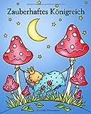 Zauberhaftes Königreich: Ein Ausmalbuch für Erwachsene zum Träumen und Entspannen.