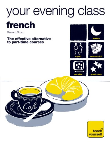Teach Yourself Your Evening Class: French (10 CDs, Guide, + 10 Workbooks) (TY: Language Guides)