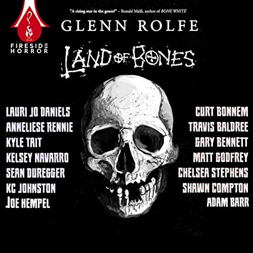 Land of Bones Audiobook By Glenn Rolfe cover art