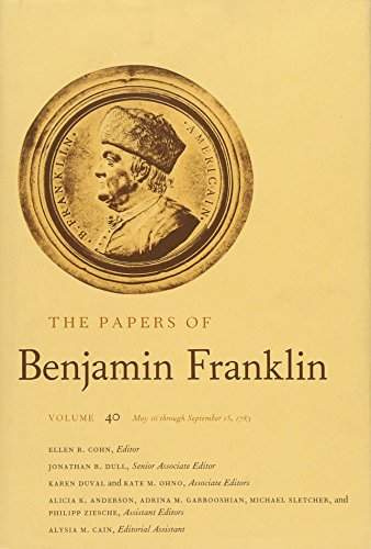 The Papers of Benjamin Franklin, Vol. 40: Volume 40: May 16 through September 15, 1783の詳細を見る