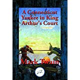 A Connecticut Yankee in King Arthur's Court: With Linked Table of Contents (English Edition)