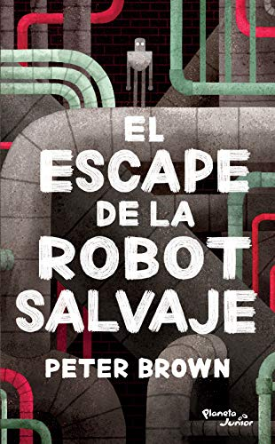 El escape de la robot salvaje eBook: Brown, Peter: Amazon.es: Tienda Kindle
