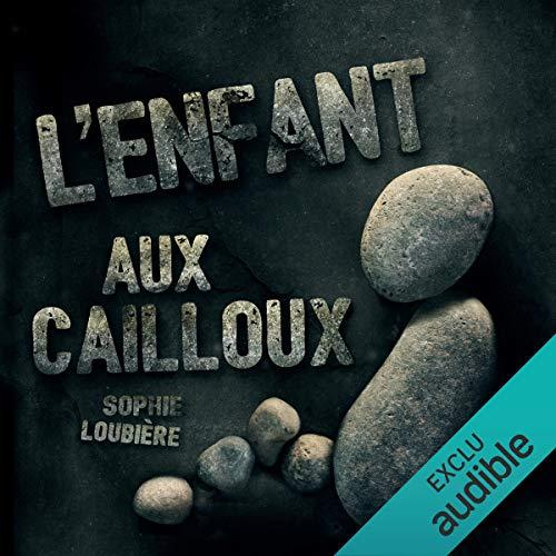 L'enfant aux cailloux audiobook cover art