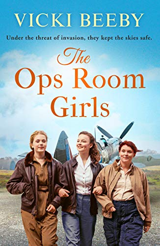 The Ops Room Girls: An uplifting and romantic WW2 saga (The Women's Auxiliary Air Force)