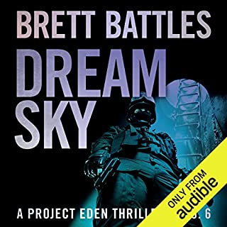 Dream Sky     A Project Eden Thriller, Book 6              Written by:                                                                                                                                 Brett Battles                               Narrated by:                                                                                                                                 Macleod Andrews                      Length: 10 hrs and 12 mins     Not rated yet     Overall 0.0