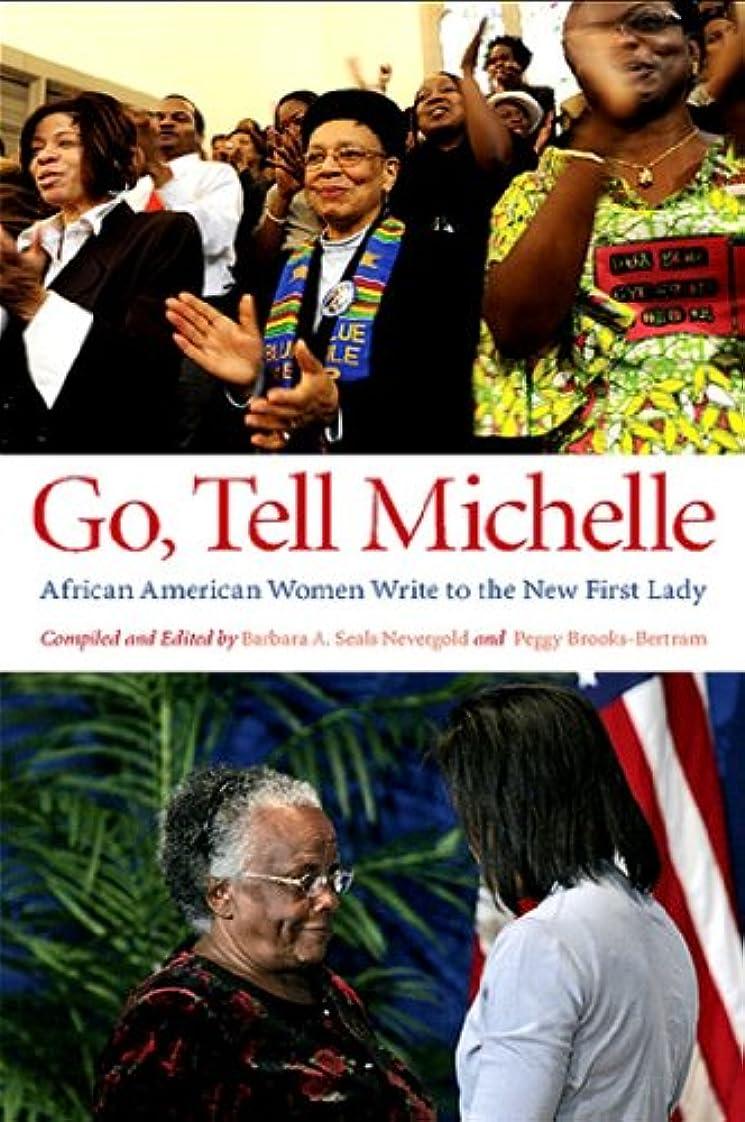 有名ユーモラス怪物Go, Tell Michelle: African American Women Write to the New First Lady (Excelsior Editions) (English Edition)