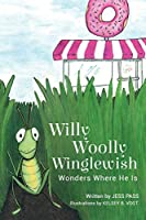 Willy Woolly Winglewish Wonders Where He Is