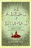 DE ABEJAS Y BRUMAS (GRANDES NOVELAS)