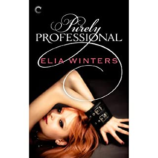 Purely Professional                   By:                                                                                                                                 Elia Winters                               Narrated by:                                                                                                                                 Holly B. Goe                      Length: 6 hrs and 50 mins     34 ratings     Overall 3.8