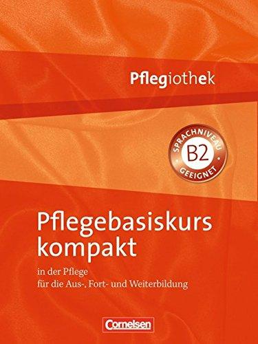 Pflegiothek: Pflegebasiskurs kompakt: Fachbuch