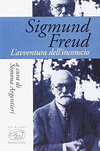 Sigmund Freud. L'avventura dell'inconscio