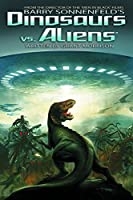 Barry Sonnenfeld's Dinosaurs vs. Aliens
