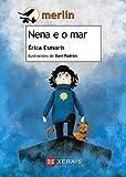 Nena e o mar (Infantil E Xuvenil - Merlín - De 11 Anos En Diante)