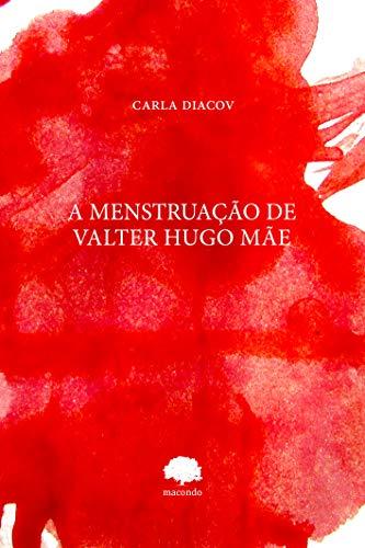 A menstruação de Valter Hugo Mãe