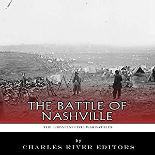 The Greatest Civil War Battles: The Battle of Nashville audiobook cover art