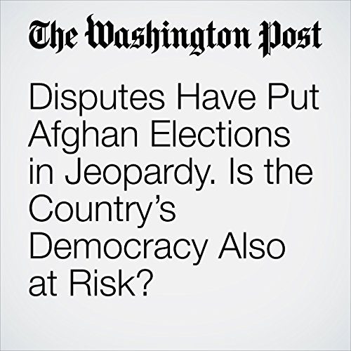 Disputes Have Put Afghan Elections in Jeopardy. Is the Country's Democracy Also at Risk? copertina