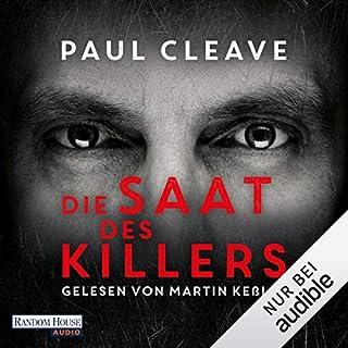 Die Saat des Killers                   Autor:                                                                                                                                 Paul Cleave                               Sprecher:                                                                                                                                 Martin Keßler                      Spieldauer: 11 Std. und 28 Min.     203 Bewertungen     Gesamt 4,4
