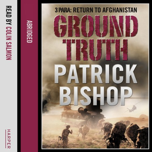 Ground Truth     3 Para: Return to Afghanistan              De :                                                                                                                                 Patrick Bishop                               Lu par :                                                                                                                                 Colin Salmon                      Durée : 6 h et 2 min     Pas de notations     Global 0,0