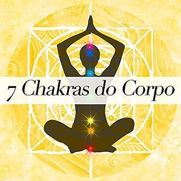 7 Chakras do Corpo - Como Abrir Seus Chakras
