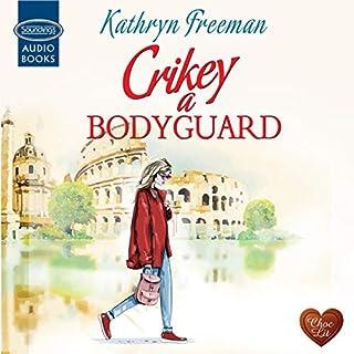 Couverture de Crikey a Bodyguard