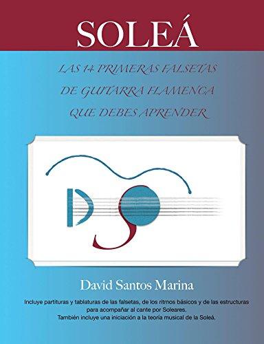 Soleá: Las 14 Primeras Falsetas de Guitarra Flamenca que debes ...