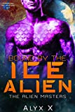 Bound by the Ice Alien: A Sci Fi Alien Romance (Alien Masters Book 1)